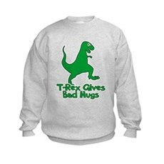 T-Rex Gives Bad Hugs Kids Sweatshirt