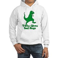 T-Rex Gives Bad Hugs Hooded Sweatshirt