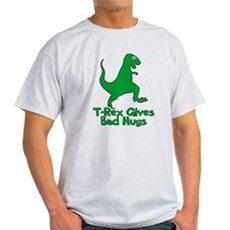 T-Rex Gives Bad Hugs Light T-Shirt