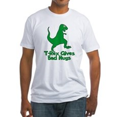T-Rex Gives Bad Hugs Fitted T-Shirt