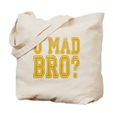 U Mad Bro Tote Bag