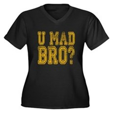 U Mad Bro Plus Size T-Shirt