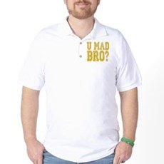 U Mad Bro Golf Shirt