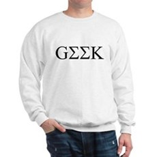 Geek in Greek Letters Sweatshirt