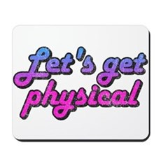 Let's get physical Mousepad