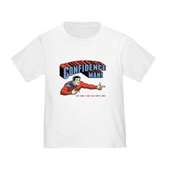 Confidence Man! Toddler T-Shirt