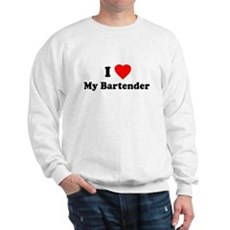 I Love [Heart] My Bartender Sweatshirt
