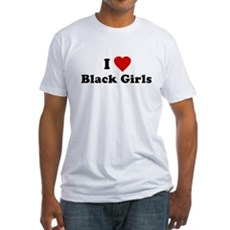 I Love [Heart] Black Girls Fitted T-Shirt