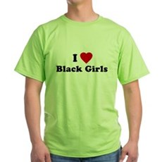 I Love [Heart] Black Girls Green T-Shirt