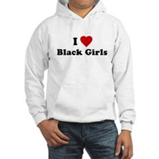 I Love [Heart] Black Girls Hooded Sweatshirt