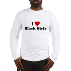 I Love [Heart] Black Girls Long Sleeve T-Shirt