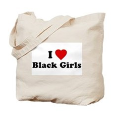 I Love [Heart] Black Girls Tote Bag