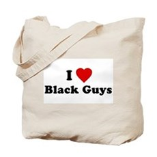 I Love [Heart] Black Guys Tote Bag