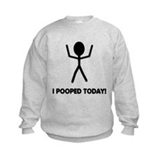 I Pooped Today Sweatshirt