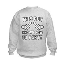 This Guy Knows How to Party Sweatshirt