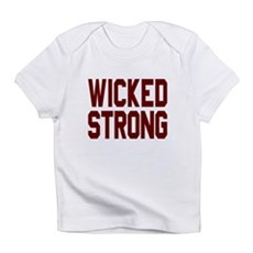 Wicked Strong Boston Infant T-Shirt