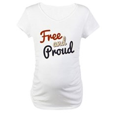 Free and Proud Maternity T-Shirt