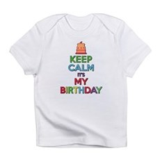 Keep Calm Its My Birthday Infant T-Shirt