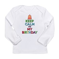 Keep Calm Its My Birthday Long Sleeve T-Shirt