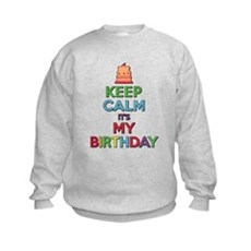 Keep Calm Its My Birthday Sweatshirt