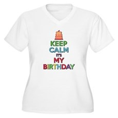 Keep Calm Its My Birthday Plus Size T-Shirt