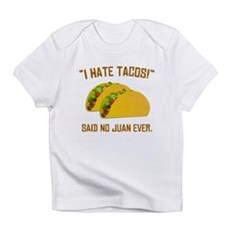 I Hate Tacos Infant T-Shirt
