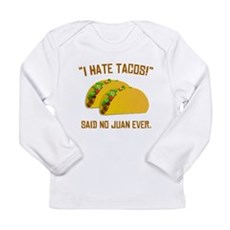 I Hate Tacos Long Sleeve T-Shirt