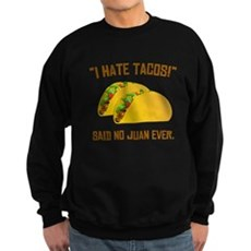 I Hate Tacos Sweatshirt
