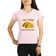 I Hate Tacos Performance Dry T-Shirt