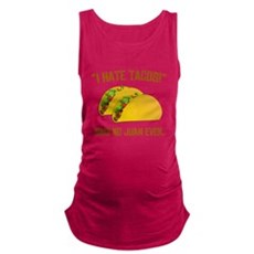I Hate Tacos Maternity Tank Top