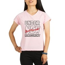 Under New Management Performance Dry T-Shirt