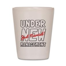 Under New Management Shot Glass