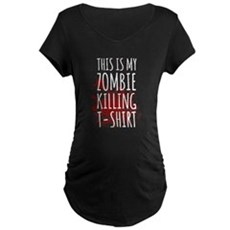 This is My Zombie Killing Maternity T-Shirt