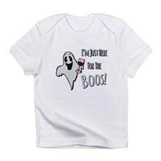 Im Here for the Boos Infant T-Shirt