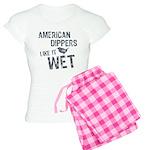 American Dippers Like It Wet Women's Light Pajamas