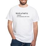 birdaholic White T-Shirt