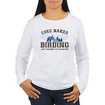 Coed Naked Birding Women's Long Sleeve T-Shirt