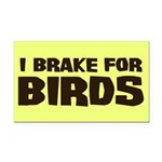 I Brake For Birds Rectangle Car Magnet