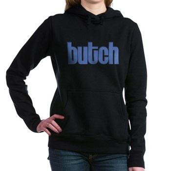 Butch Woman's Hooded Sweatshirt