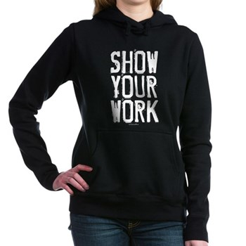 Show Your Work Woman's Hooded Sweatshirt