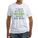 Without Birding One Weak Fitted T-Shirt