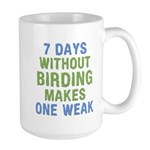 Without Birding One Weak Large Mug