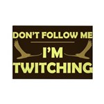 Don't Follow I'm Twitching Rectangle Magnet