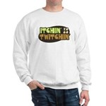 Itchin' to go Twitchin' Sweatshirt