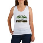 Stalking vs. Twitching Women's Tank Top
