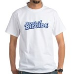 Beast of Birding White T-Shirt