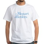 Mozart of Birders White T-Shirt