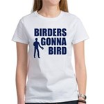 Birders Gonna Bird Women's T-Shirt