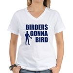 Birders Gonna Bird Women's V-Neck T-Shirt
