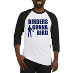 Birders Gonna Bird Baseball Jersey
